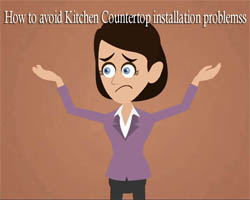 How to avoid Kitchen Countertop installation problems